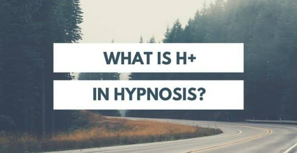 What is H+ And Why It Will Instantly Make You A Better Hypnotist