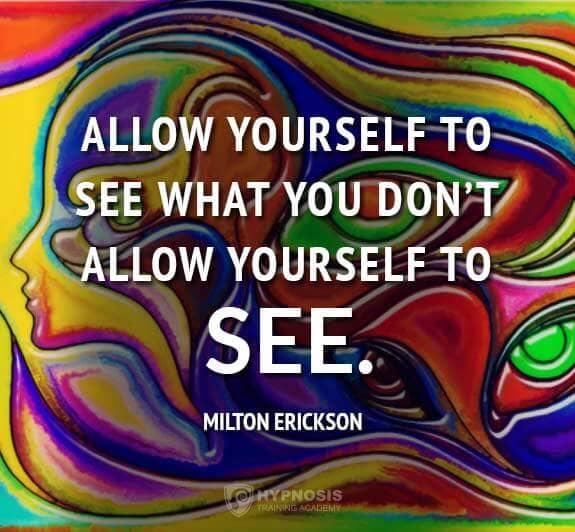 Allow Yourself To See – Milton Erickson