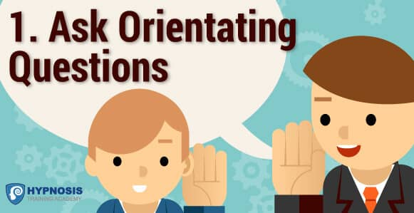 Ask Orientating Questions Hypnosis