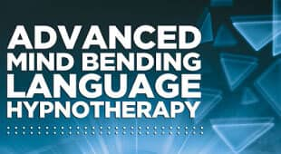Advanced Mind Bending Language Hypnotherapy