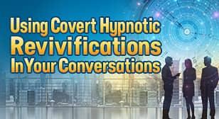 Covert Hypnotic Revivifications