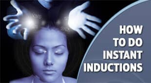 How To Do Hypnotic Instant Inductions