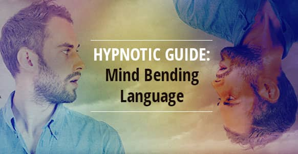 "[Hypnotic Guide] Mind Bending Language Revealed: Behind The Scenes Of The ""Jedi Mind Trick"" of Hypnosis"