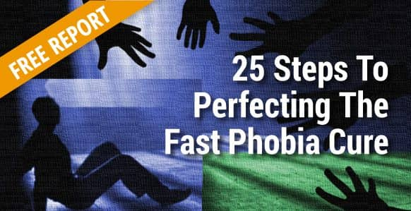 [FREE REPORT]: 10 Minute NLP Training – How To Perfect The Fast Phobia Cure & Help Subjects Dissociate From Troublesome Phobias