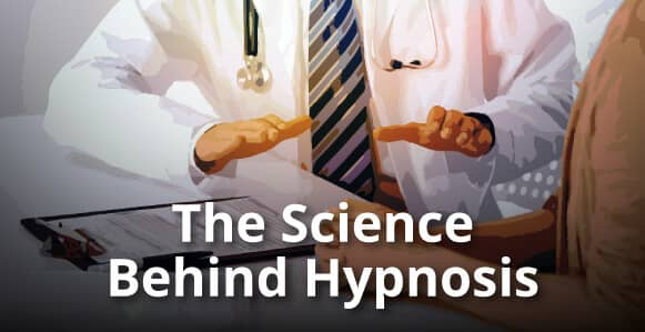 The Science Behind Hypnosis: 19 Breakthrough Medical Studies Prove The Astounding Power of Hypnosis To Heal The Body & Mind