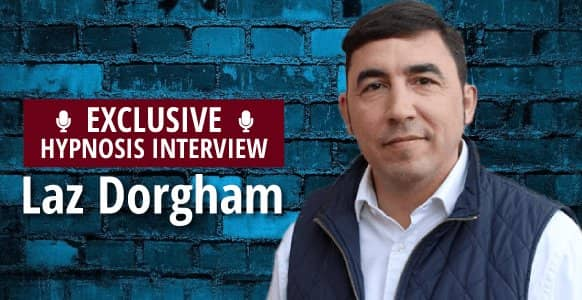Interview With A Hypnotist: Laz Dorgham Reveals How To Use Hypnosis In Stressful Corporate Situations To Build Rapport & Influence Change At The Top