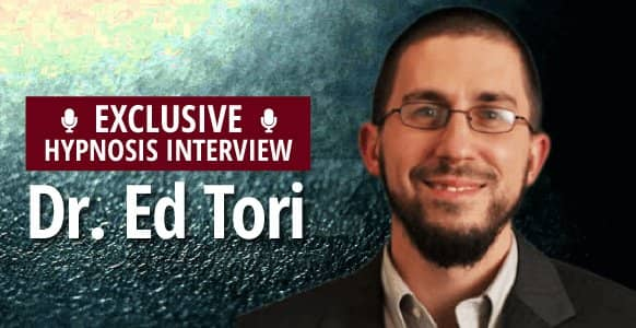 Interview With A Hypnotist: Dr. Ed Tori's 6 Keys To Greater Influence & How To Inspire Healthy Behavior