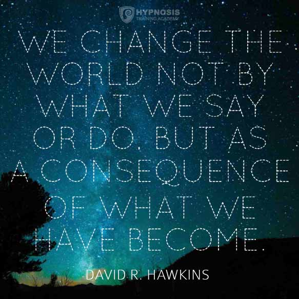david hawkins quotes consequences of becoming