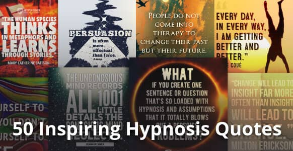 50 Of The Most Inspiring Hypnosis Quotes Of All Time From The Greatest Hypnotists & Top Thinkers