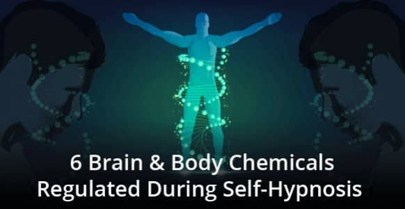 What Is Self Hypnosis Used For? Discover How It Regulates These 6 Essential Chemicals So You Can Live A Happier & Healthier Life