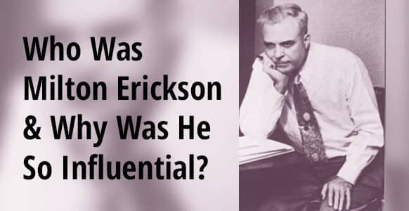 Who Was Milton Erickson? Discover The Genius Behind The Psychiatrist-Turned-Hypnotist & The Unconventional Techniques That Made Him So Famously Influential
