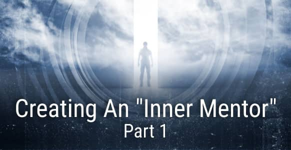 "Hypnosis For Problem Solving: How To Connect With Your ""Inner Mentor"" Using Conversational Hypnosis – Part 1"