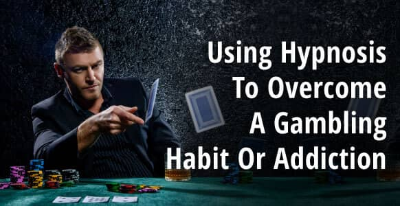 The Psychology Behind Gambling Addiction: Discover The Personality Profiles Most At Risk & 3 Hypnosis Techniques That Can Help