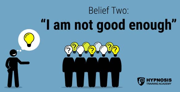 Belief Two: I am not good enough