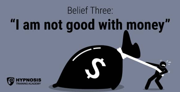 Belief Three: I am not good with money