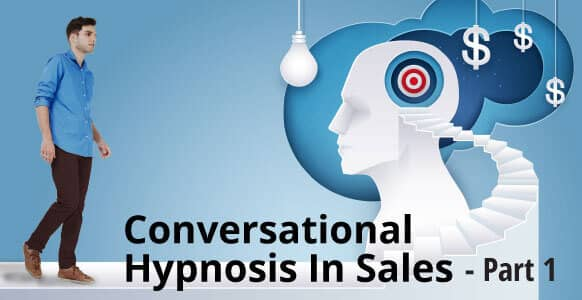 How To Use Ethical Conversational Hypnosis In Sales - Part 1: Social Context & The Lifecycle Of A Client