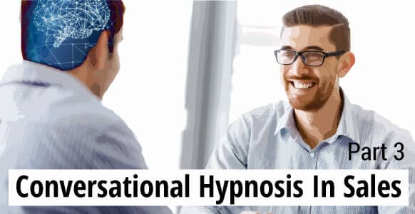 How To Use Ethical Conversational Hypnosis In Sales – Part 3: Perfecting The Art Of Tonality For Better Results