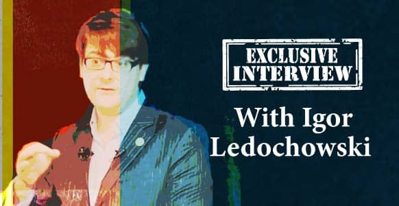 Exclusive Interview With Igor Ledochowski: Discover The Experiences, People & Lessons That Profoundly Shaped His Career, Life & Mind