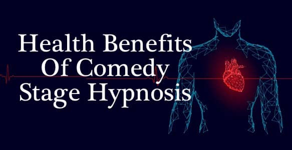 How Comedy Stage Hypnosis Boosts Wellbeing, Health & Immunity: Discover The Healing Health Benefits Of Laughter