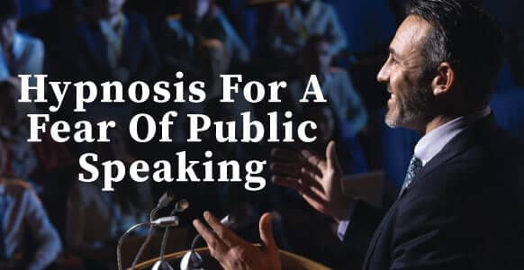 Hypnosis For A Fear Of Public Speaking: Discover The Best Hypnotherapy Techniques To Dissolve & Soothe Your Clients Anxiety