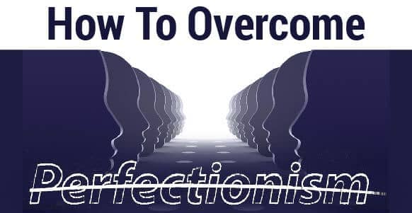 [VIDEO] How To Overcome Perfectionism – How Mind Bending Ideas Can Dissolve Your Need To Be Perfect
