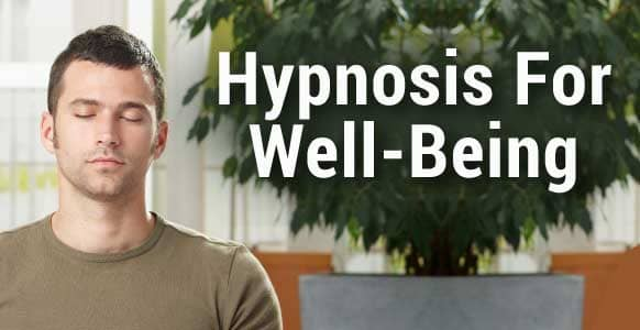 Hypnosis And Well-Being: 5 Ways To Support Your Client's Mental Health And Well-Being In The New Normal