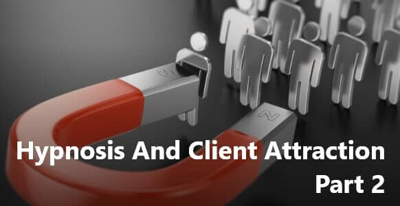 Hypnosis And Client Attraction Part 2: How To Win Clients