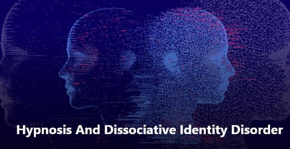 Hypnosis And Dissociative Identity Disorder: What Recent Studies Say