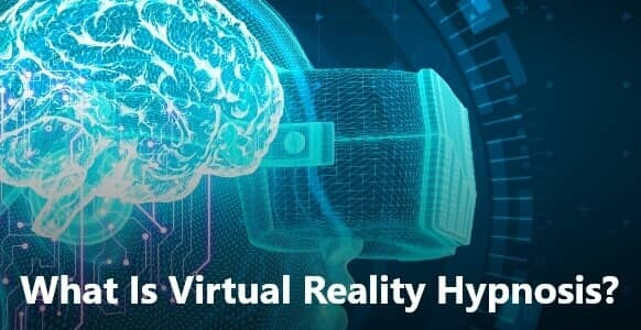 What Is Virtual Reality Hypnosis? VR Hypnosis As A Breakthrough Technology
